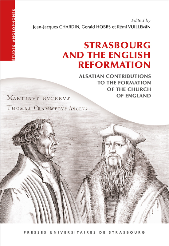STRASBOURG AND THE ENGLISH REFORMATION: ALSATIAN CONTRIBUTIONS TO THE