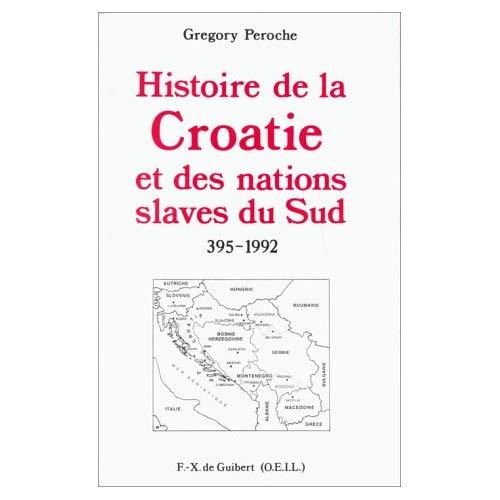 HISTOIRE DE LA CROATIE ET DES NATIONS SLAVES DU SUD, 395-1992
