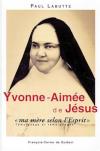 """YVONNE-AIMEE, """"MA MERE SELON L'ESPRIT"""