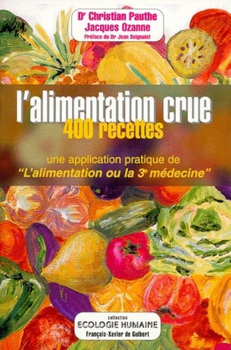 ALIMENTATION CRUE EN 400 RECETTES