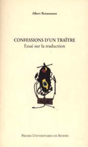 CONFESSIONS D UN TRAITRE ESSAI SUR LA TRADUCTION