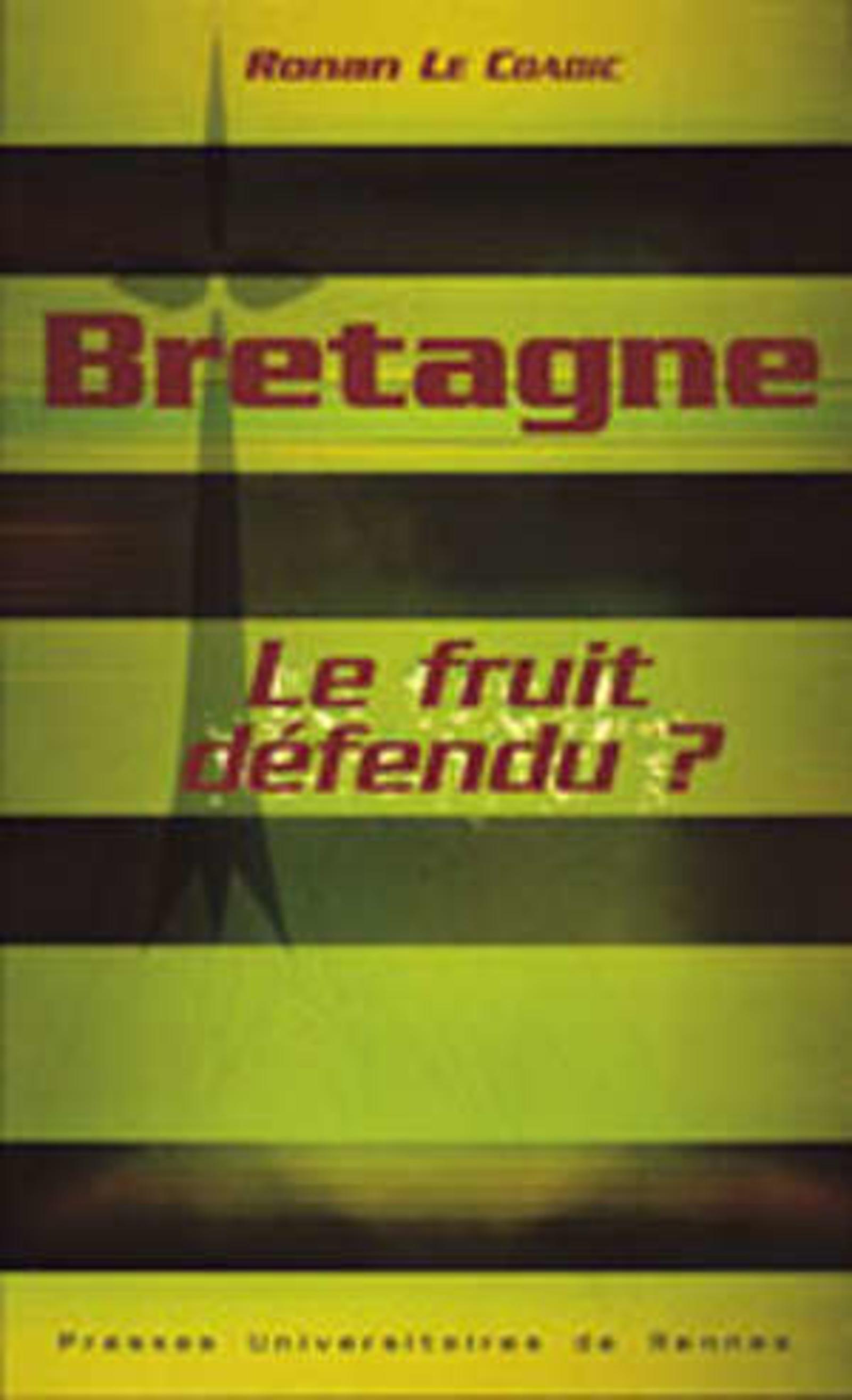 BRETAGNE, LE FRUIT DEFENDU ?