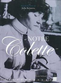 """""""NOTRE COLETTE"""" [ACTES DU COLLOQUE, 25 ET 26 AVRIL 2003, PARIS, CENTRE ROLAND BARTHES]"""