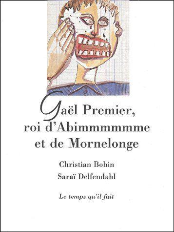 GAEL PREMIER, ROI D'ABIMMMMMME ET DE MORNELONGE