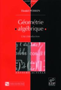 GEOMETRIE ALGEBRIQUE. UNE INTRODUCTION