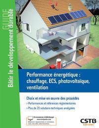 PERFORMANCE ENERGETIQUE  CHAUFFAGE ECS  PHOTOVOLTAIQUE VENTILATION