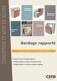 BARDAGE RAPPORTE - PRESCRIPTIONS TECHNIQUES ET RECOMMANDATIONS PRATIQUES