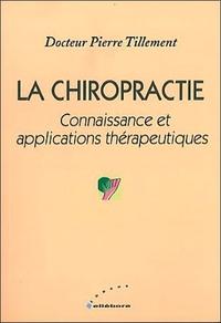 LA CHIROPRACTIE : CONNAISSANCES ET APPLICATIONS THERAPEUTIQUES