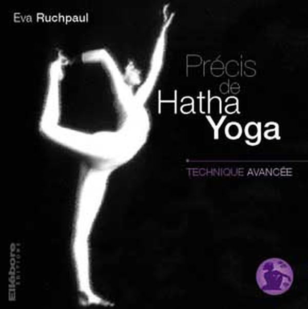 PRECIS DE HATHA YOGA - TECHNIQUE AVANCEE