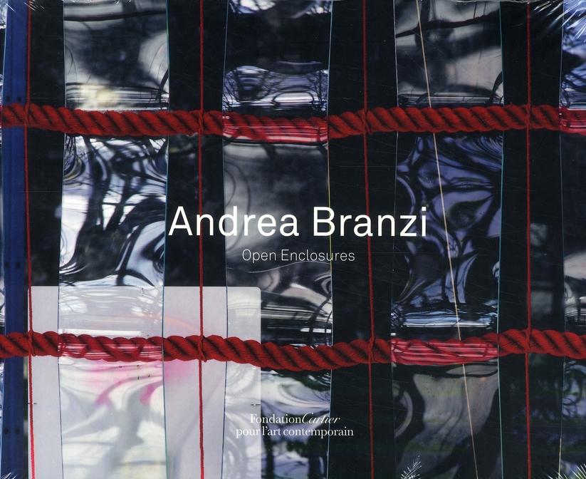 ANDREA BRANZI, OPEN ENCLOSURES [EXPOSITION, PARIS, FONDATION CARTIER POUR L'ART CONTEMPORAIN, 28 MAR