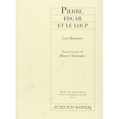 PIERRE, EDGAR ET LE LOUP [THEATRE DES JEUNES ANNEES, LYON, 24 NOVEMBRE 1987]