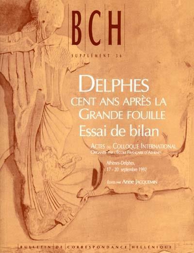 DELPHES, CENT ANS APRES LA GRANDE FOUILLE. ESSAI DE BILAN ACTES DU COLLOQUE INTERNATIONAL ORGANISE P