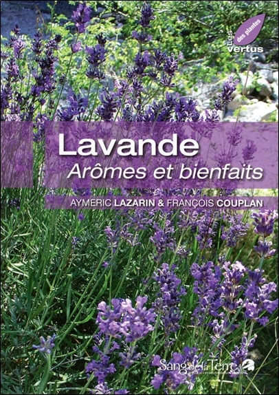 LAVANDE - AROMES ET BIENFAITS