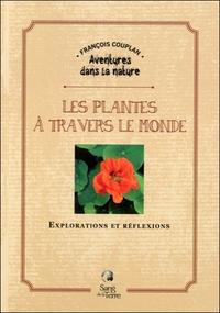 LES PLANTES A TRAVERS LE MONDE - EXPLORATIONS ET REFLEXIONS
