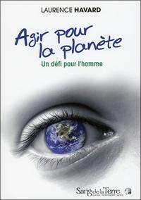 AGIR POUR LA PLANETE - UN DEFI POUR L'HOMME