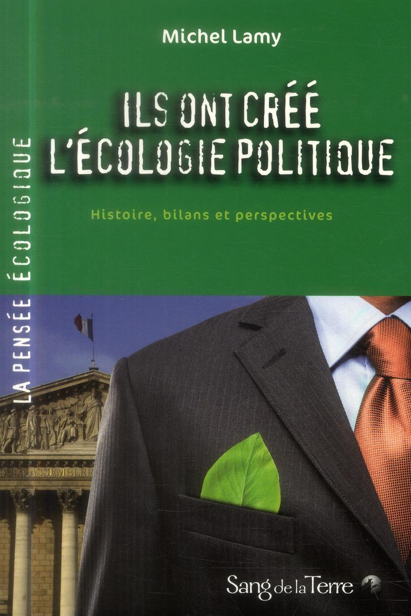 ILS ONT CREE L'ECOLOGIE POLITIQUE