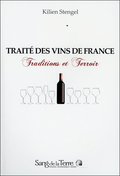 TRAITE DES VINS DE FRANCE - TRADITIONS ET TERROIR