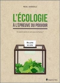 L'ECOLOGIE A L'EPREUVE DU POUVOIR - UN AVENIR PEINT EN VERT POUR LA FRANCE ?