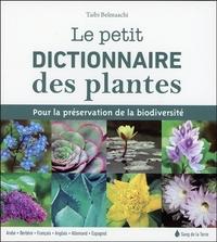 LE PETIT DICTIONNAIRE DES PLANTES - POUR LA PRESERVATION DE LA BIODIVERSITE