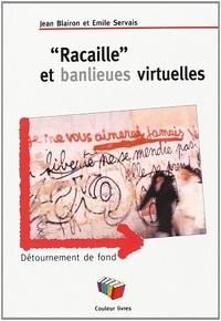RACAILLE  ET BANLIEUES VIRTUELLES