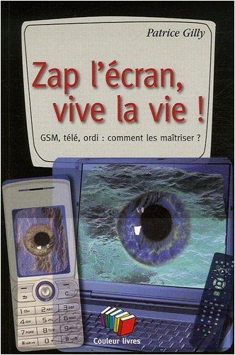ZAP L'ECRAN, VIVE LA VIE