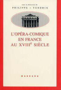 OPERA-COMIQUE EN FRANCE AU 18E S.