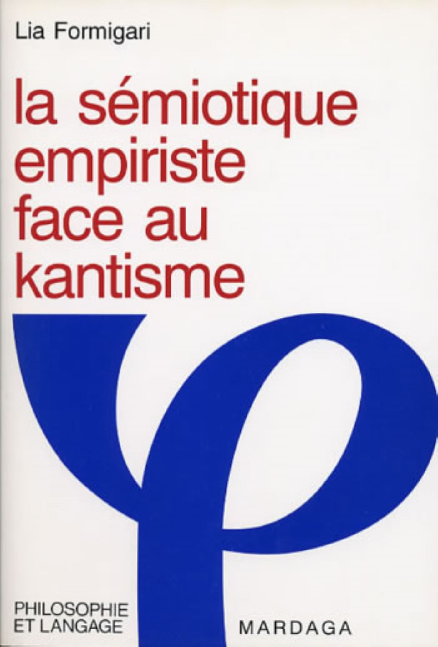 SEMIOTIQUE EMPIRISTE FACE AU KANTISME (LA)