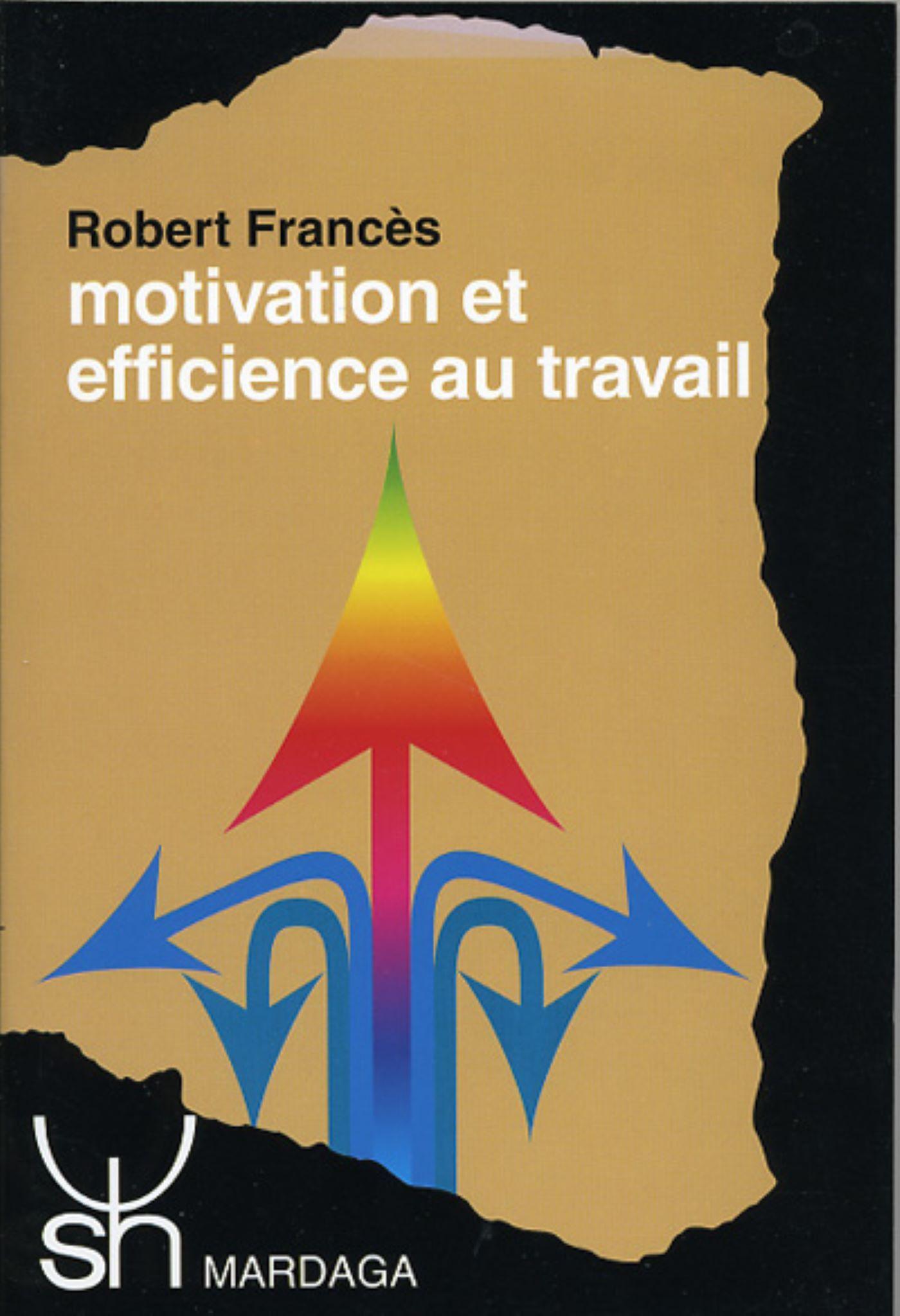 MOTIVATION ET EFFICIENCE AU TRAVAIL 206