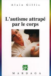 L'AUTISME ATTRAPE PAR LE CORPS LE HOLDING THERAPEUTIQUE ET LES PACKS