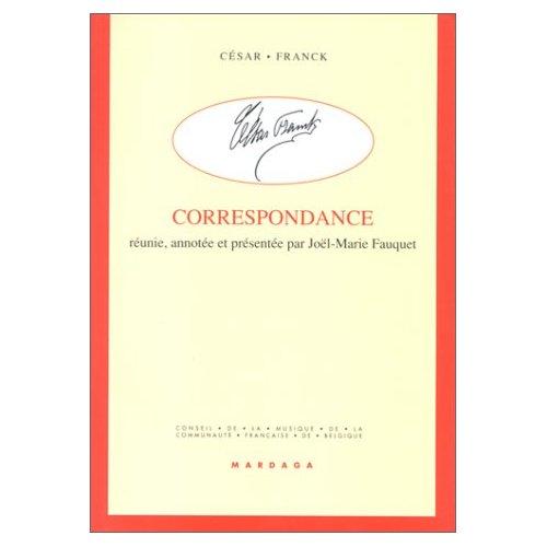 CESAR FRANCK - CORRESPONDANCE