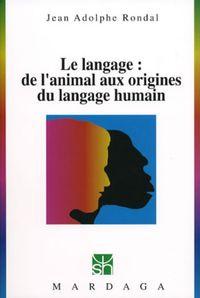 LANGAGE - DE L'ANIMAL AUX ORIGINES DU LANGAGE HUMAIN N231