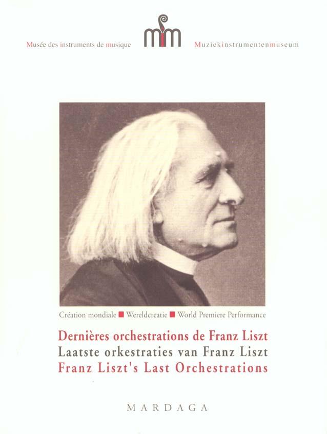 DERNIERES ORCHESTRATIONS DE FRANZ LISZT