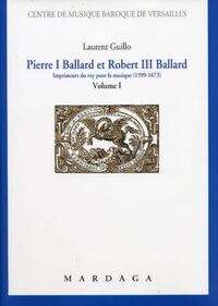PIERRE I BALLARD ET ROBERT  III BALLARD (1599-1673) VOL 1