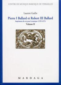 PIERRE I BALLARD ET ROBERT  III BALLARD (1599-1673) VOL 2