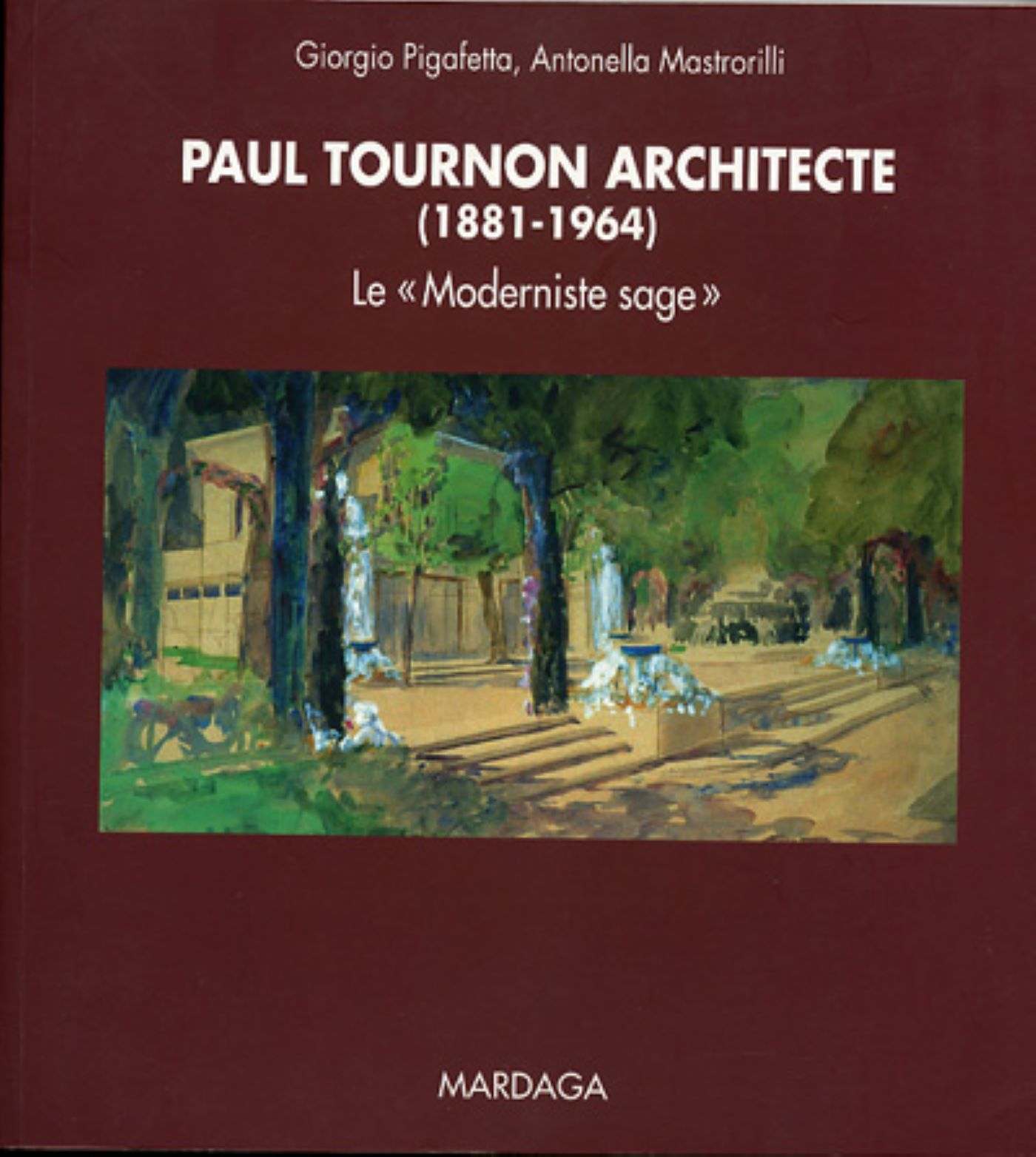 PAUL TOURNON ARCHITECTE 1883-1965