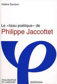 TISSU POETIQUE DE PHILIPPE JACCOTTET
