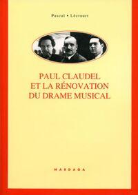 PAUL CLAUDEL ET LA RENOVATION DU DRAME MUSICAL
