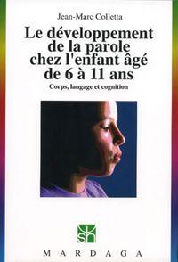 DEVELOPPEMENT DE LA PAROLE CHEZ L'ENFANT AGE DE 6 A 11 ANS