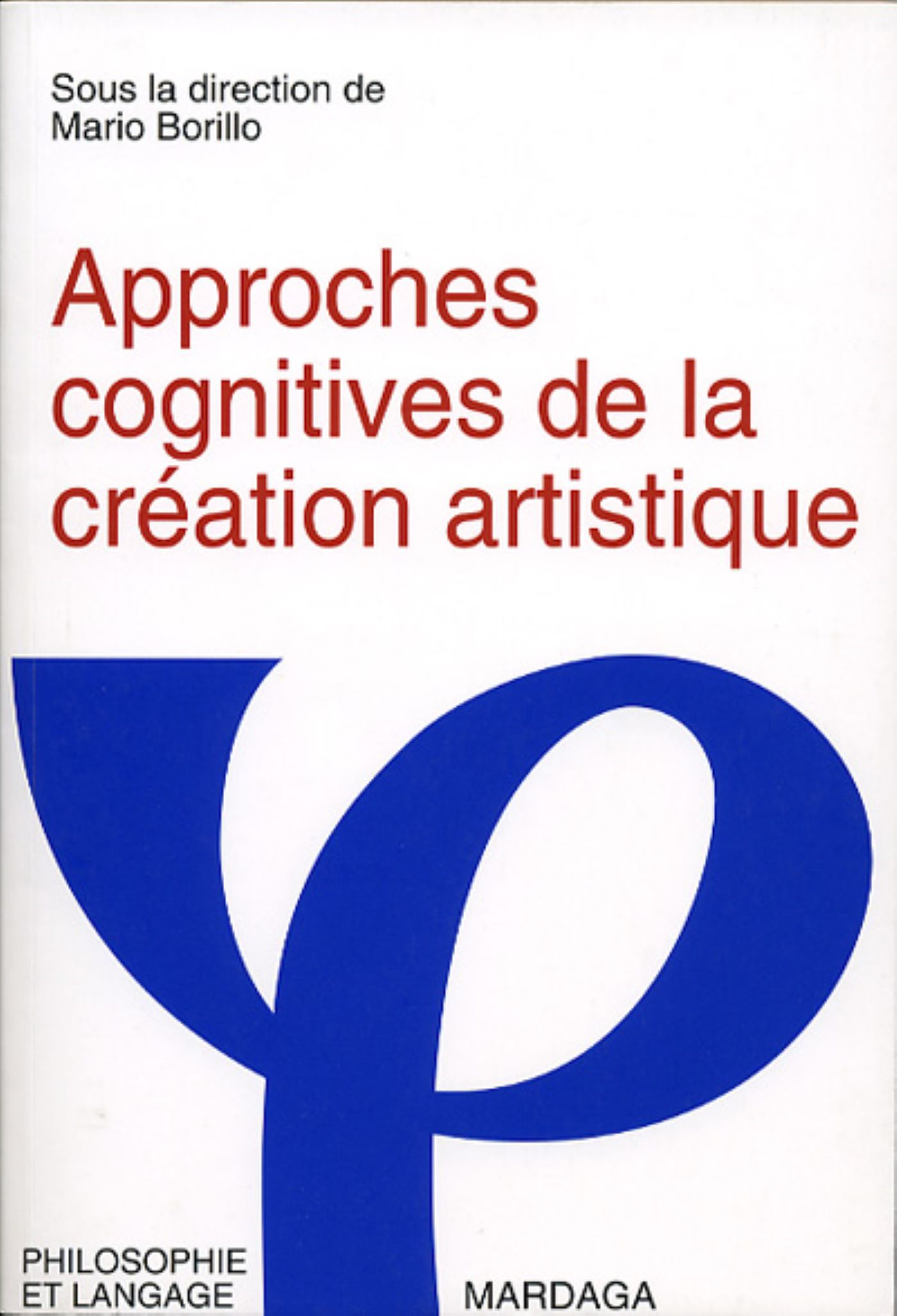 APPROCHES COGNITIVES DE LA CREATION ARTISTIQUE