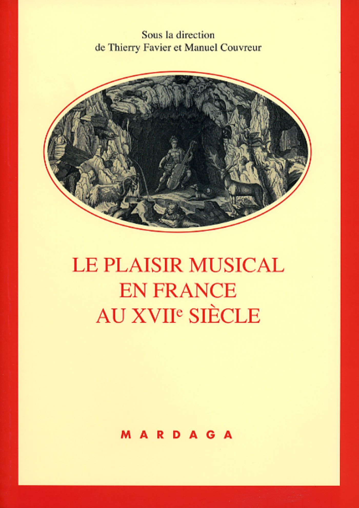 PLAISIR MUSICAL EN FRANCE AU 17E SIECLE