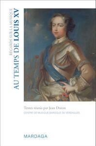 REGARDS SUR LA MUSIQUE AU TEMPS DE LOUIS XV