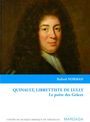 POETE DES GRACES QUINAULT, LIBRETTISTE DE LULLY