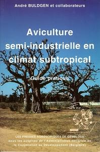 AVICULTURE SEMI-INDUSTRIELLE EN CLIMAT SUBTROPICAL. GUIDE PRATIQUE