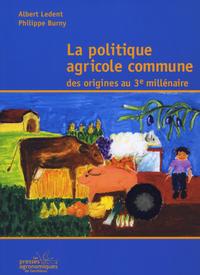 LA POLITIQUE AGRICOLE COMMUNE. DES ORIGINES AU 3E MILLENAIRE