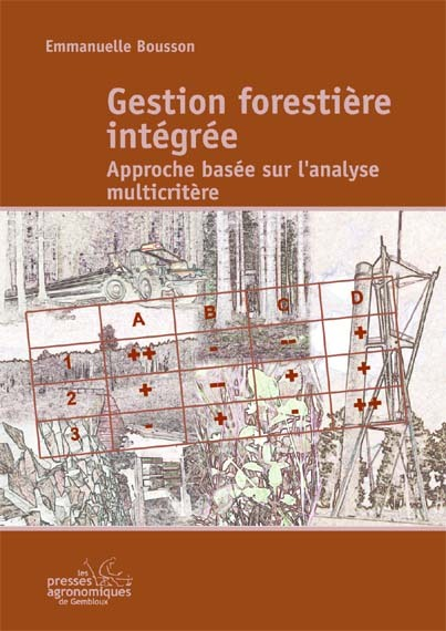GESTION FORESTIERE INTEGREE. APPROCHE BASEE SUR L'ANALYSE MULTICRITERE