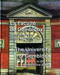 LA FACULTE DE GEMBLOUX DANS L'ANCIENNE ABBAYE BENEDICTINE