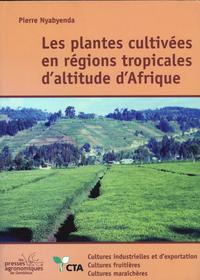 LES PLANTES CULTIVEES EN REGIONS TROPICALES D'ALTITUDE D'AFRIQUE TOME 2