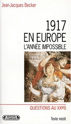 1917 EN EUROPE : L'ANNEE IMPOSSIBLE