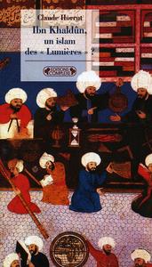IBN KHALDUN, UN ISLAM DES LUMIERES