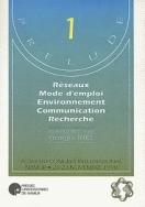 RESEAUX MODE D'EMPLOI - ENVIRONNEMENT, COMMUNICATION, RECHERCHE